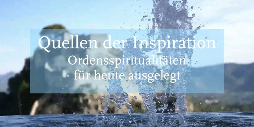 """Ringvorlesung """"Quellen der Inspiration – Ordensspiritualitäten für heute ausgelegt"""""""